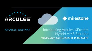 Introducing Arcules-XProtect Hybrid VMS Solution